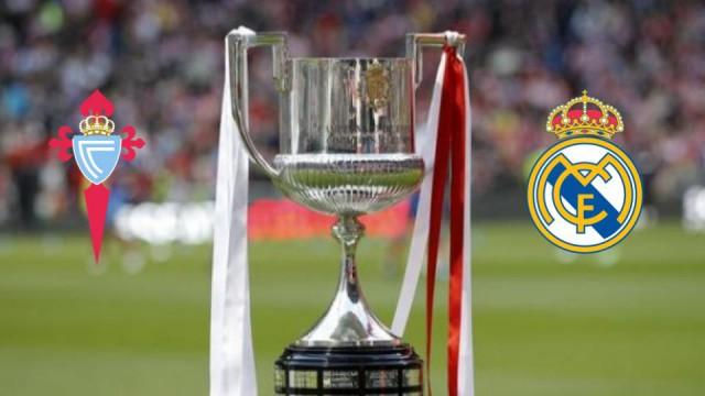 Celta v Real Madrid Copa del Rey